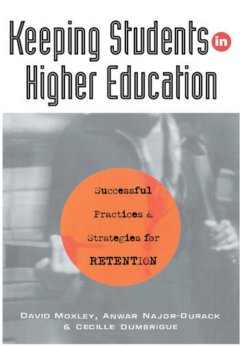 Keeping Students in Higher Education Successful Practices and Strategies for Retention book cover