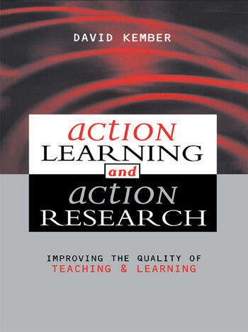 Action Learning, Action Research Improving the Quality of Teaching and Learning book cover