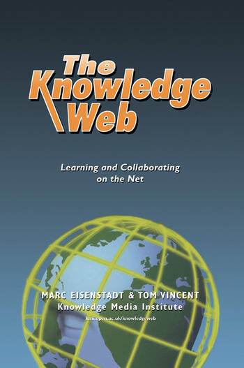 The Knowledge Web Learning and Collaborating on the Net book cover