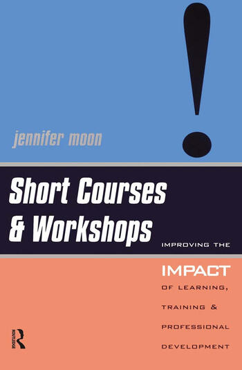 Short Courses and Workshops Improving the Impact of Learning, Teaching and Professional Development book cover