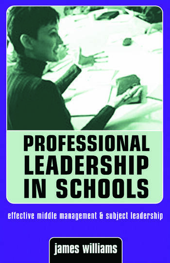 Professional Leadership in Schools Effective Middle Management and Subject Leadership book cover