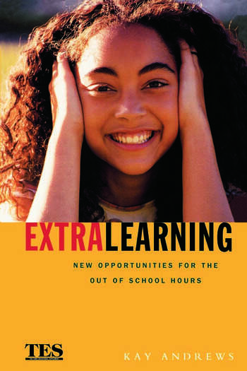 Extra Learning Out of School Learning and Study Support in Practice book cover