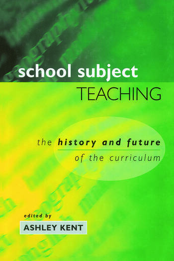 School Subject Teaching The History and Future of the Curriculum book cover