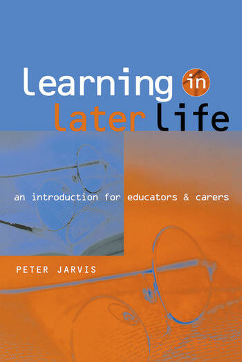 Learning in Later Life An Introduction for Educators and Carers book cover