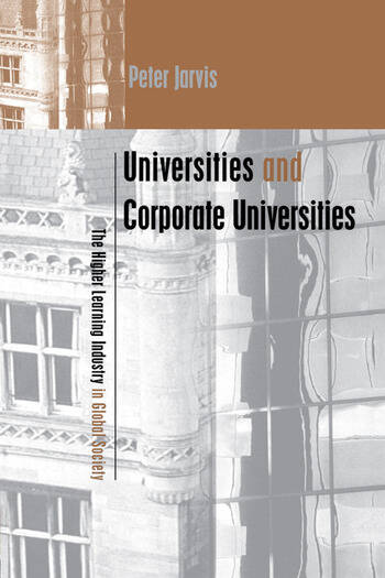 Universities and Corporate Universities The Higher Learning Industry in Global Society book cover