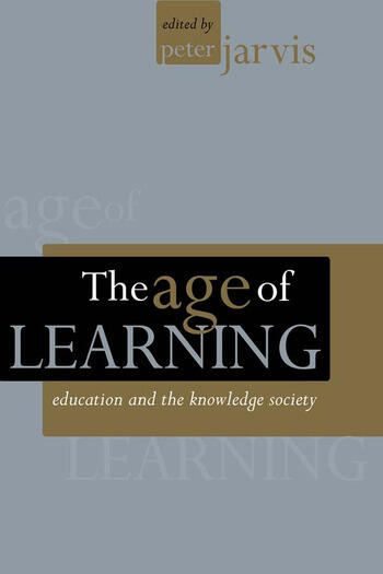 The Age of Learning Education and the Knowledge Society book cover