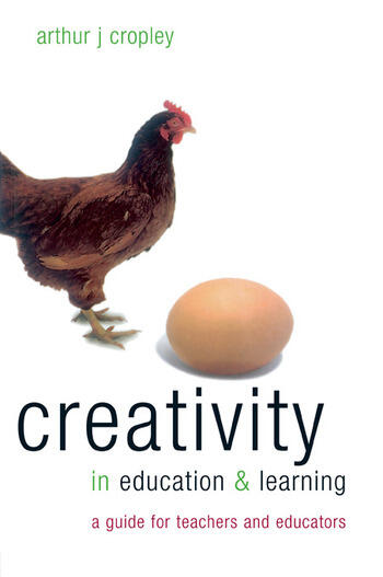 Creativity in Education and Learning A Guide for Teachers and Educators book cover