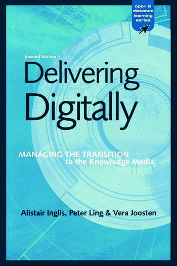 Delivering Digitally Managing the Transition to the New Knowledge Media book cover