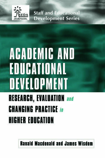 Academic and Educational Development Research, Evaluation and Changing Practice in Higher Education book cover