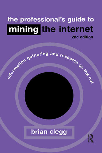 The Professional's Guide to Mining the Internet Infromation Gathering and Research on the Net book cover