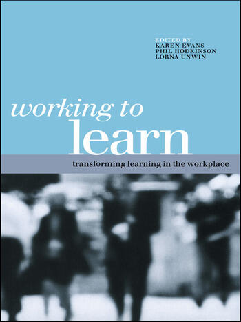 Working to Learn Transforming Learning in the Workplace book cover