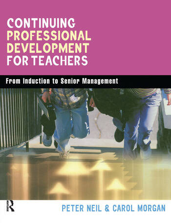 Continuing Professional Development for Teachers From Induction to Senior Management book cover