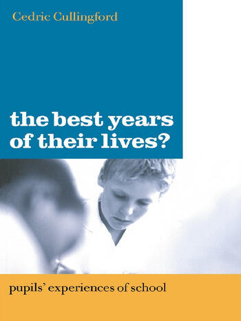 The Best Years of Their Lives? Pupil's Experiences of School book cover