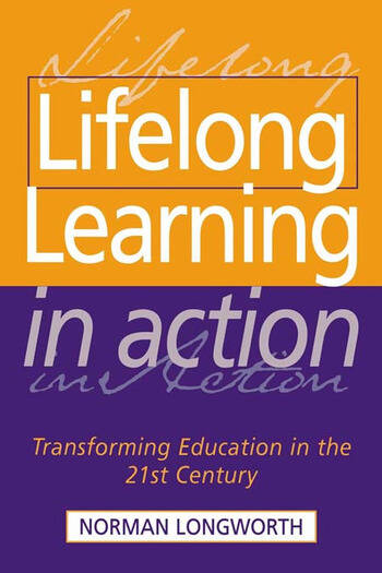 Lifelong Learning in Action Transforming Education in the 21st Century book cover
