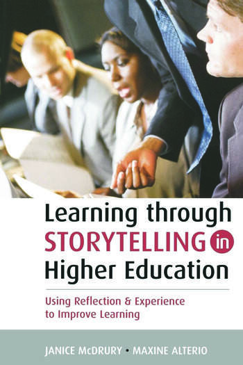 Learning Through Storytelling in Higher Education Using Reflection and Experience to Improve Learning book cover