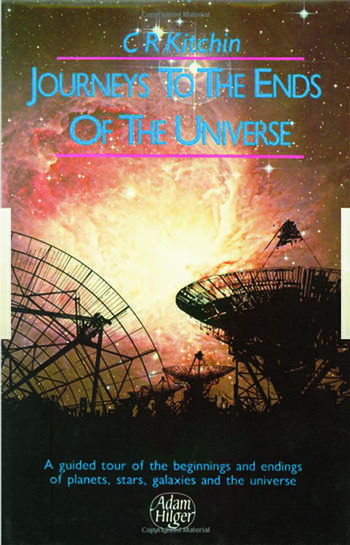 Journeys to the Ends of the Universe A guided tour of the beginnings and endings of planets, stars, galaxies and the universe book cover