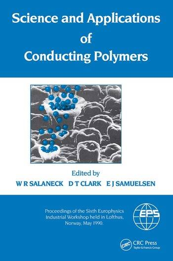 Science and Applications of Conducting Polymers, Papers from the Sixth European Industrial Workshop book cover