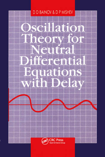 Oscillation Theory for Neutral Differential Equations with Delay book cover