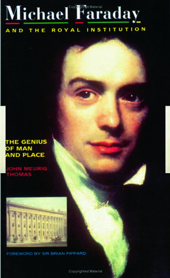 Michael Faraday and The Royal Institution The Genius of Man and Place (PBK) book cover