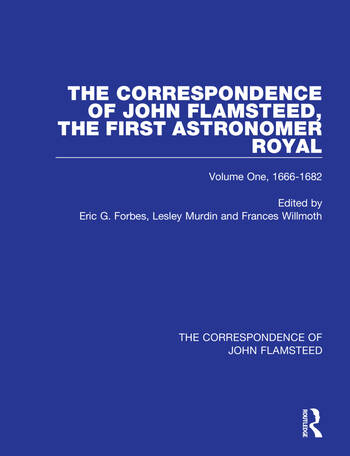 The Correspondence of John Flamsteed, The First Astronomer Royal Volume 1 book cover