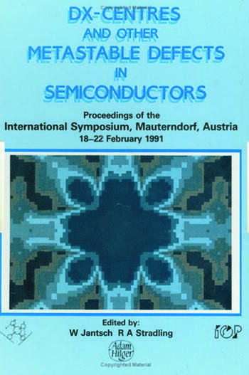 D(X) Centres and other Metastable Defects in Semiconductors, Proceedings of the INT Symposium, Mauterndorf, Austria, 18-22 February 1991 book cover