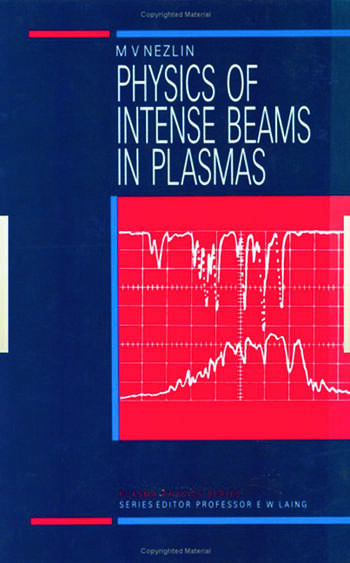 Physics of Intense Beams in Plasmas book cover
