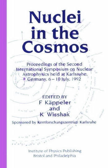 Nuclei in the Cosmos Proceedings of the Second International Symposium on Nuclear Astrophysics, held in Karlsruhe, Germany, 6-10 July 1992 book cover