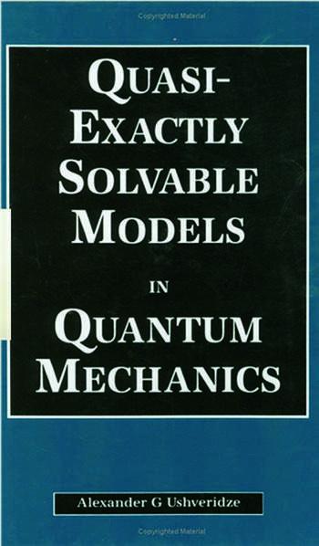Quasi-Exactly Solvable Models in Quantum Mechanics book cover