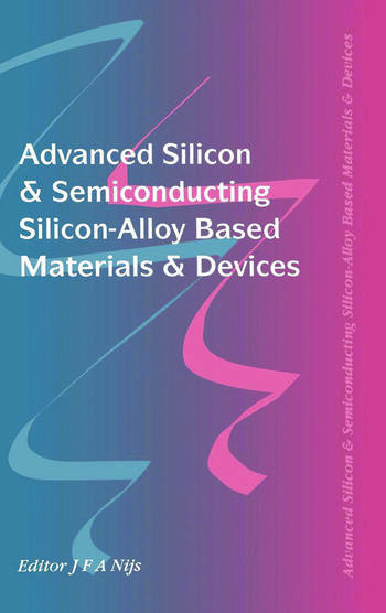 Advanced Silicon & Semiconducting Silicon-Alloy Based Materials & Devices book cover
