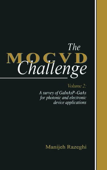 The MOCVD Challenge Volume 2: A Survey of GaInAsP-GaAs for Photonic and Electronic Device Applications book cover