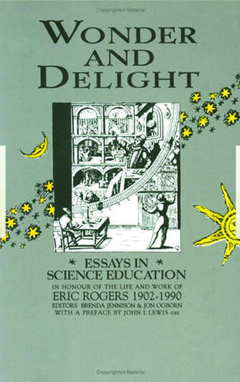 wonder and delight essays in science education in honour of the  wonder and delight essays in science education in honour of the life and  work of eric