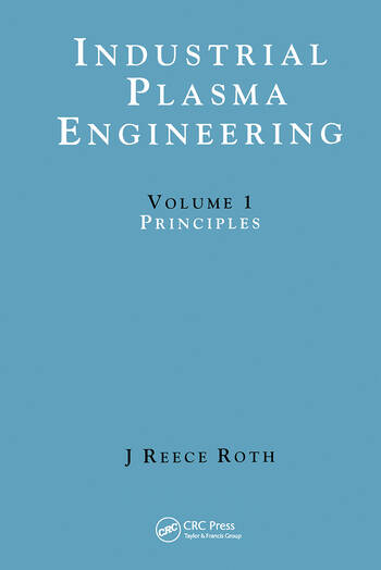 Industrial Plasma Engineering Volume 1: Principles book cover