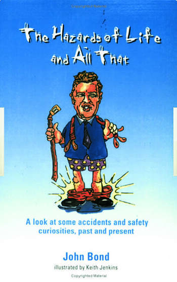 The Hazards of Life and All That A look at some accidents and safety curiosities, past and present, Third Edition book cover