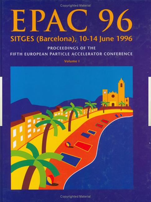 Epac 96 Proceedings of the Fifth European Particle Accelerator Conference, Sitges (Barcelona), 10 to 14 June 1996 - 3 Volume Set book cover