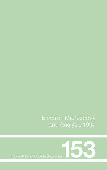 Electron Microscopy and Analysis 1997, Proceedings of the Institute of Physics Electron Microscopy and Analysis Group Conference, University of Cambridge, 2-5 September 1997 book cover
