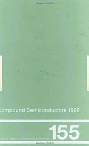 Compound Semiconductors 1996, Proceedings of the Twenty-Third INT Symposium on Compound Semiconductors held in St Petersburg, Russia, 23-27 September 1996 book cover