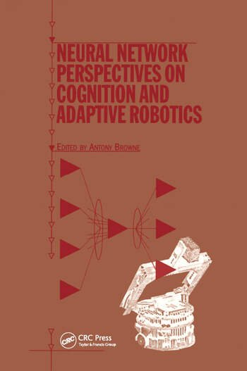 Neural Network Perspectives on Cognition and Adaptive Robotics book cover