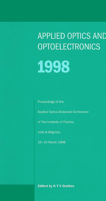 Applied Optics and Opto-electronics 1998, Proceedings of the Applied Optics Divisional Conference of the Institute of Physics, held at Brighton, 16-19 March 1998 book cover
