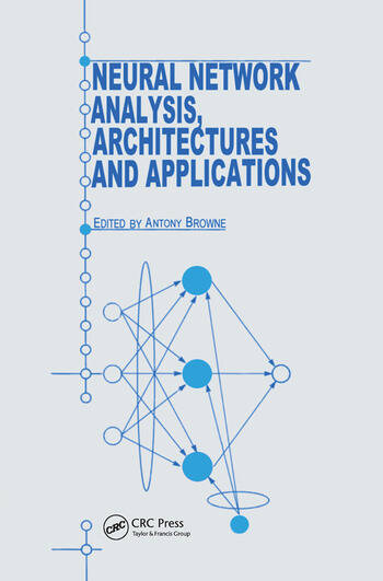 Neural Network Analysis, Architectures and Applications book cover