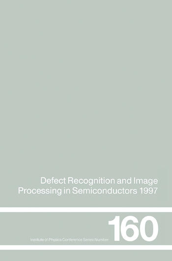 Defect Recognition and Image Processing in Semiconductors 1997 Proceedings of the seventh conference on Defect Recognition and Image Processing, Berlin, September 1997 book cover