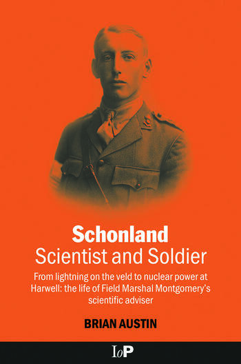 Schonland Scientist and Soldier: From lightning on the veld to nuclear power at Harwell: the life of Field Marshal Montgomery's scientific adviser book cover