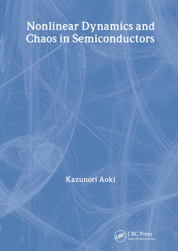 Nonlinear Dynamics and Chaos in Semiconductors book cover