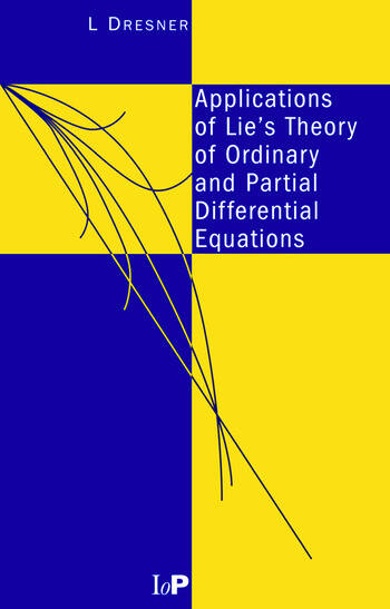 Applications of Lie's Theory of Ordinary and Partial Differential Equations book cover