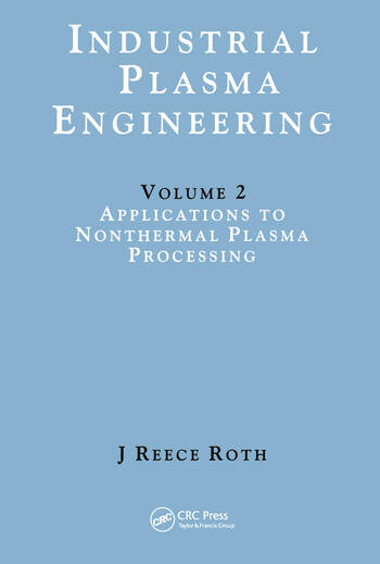 Industrial Plasma Engineering Volume 2: Applications to Nonthermal Plasma Processing book cover