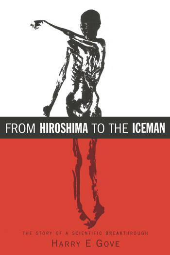 From Hiroshima to the Iceman The Development and Applications of Accelerator Mass Spectrometry book cover