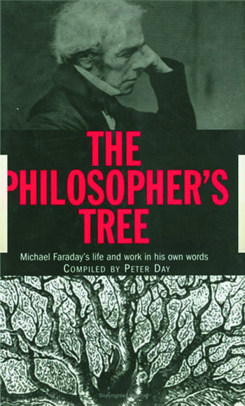 The Philosopher's Tree A Selection of Michael Faraday's Writings book cover