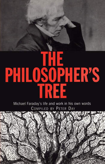 The Philosopher's Tree Michael Faraday's life and work in his own words book cover
