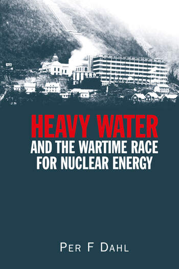 Heavy Water and the Wartime Race for Nuclear Energy book cover