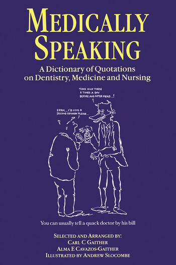 Medically Speaking A Dictionary of Quotations on Dentistry, Medicine and Nursing book cover