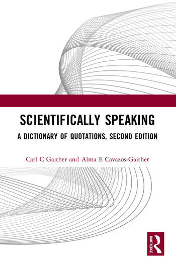 Scientifically Speaking A Dictionary of Quotations, Second Edition book cover